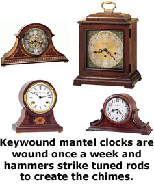 Keywound mantel clocks need to be wound weekly and have an acoustic chime by hammers that strike tuned rods inside the clock.